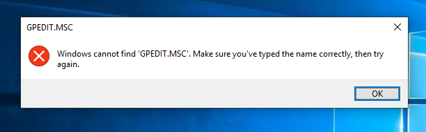Windows Cannot Find GPEDIT.MSC error message on Windows Home