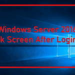 windows server 2016 black screen after login